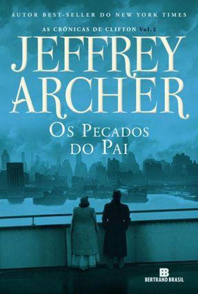 Os Pecados do Pai - Vol. 2 As Crônicas de Clifton - Archer,Jeffrey | Hoshan.org