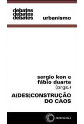 A (des)construção do Caos - Duarte,Fabio Kon,Sergio pdf epub