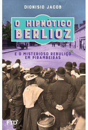 O Hipnótico Berlioz - Jacob,Dionisio pdf epub