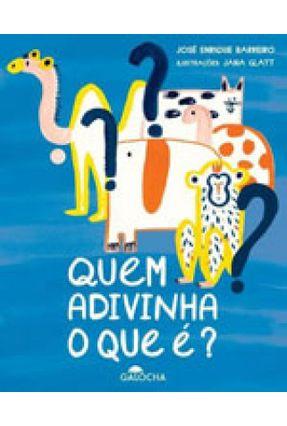 Quem Adivinha o Que É? - Barreiro,Jose Enrique | Nisrs.org
