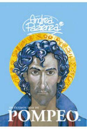 Os Últimos Dias de Pompeo - Pazienza,Andrea   Hoshan.org
