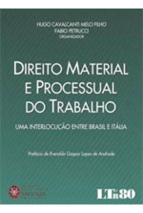 Direito Material e Processual do Trabalho - Uma Interlocução Entre Brasil e Itália - Cavalcanti Melo Filho,Hugo Petrucci,Fabio | Hoshan.org