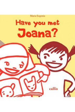Have You Met Joana? - Maria Eugenia Longo | Hoshan.org
