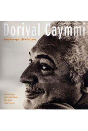 Dorival Caymmi - Acontece Que Ele É Baiano - Diniz,Júlio Ribeiro,João Ubaldo Veloso,Caetano pdf epub
