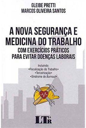 A Nova Segurança e Medicina do Trabalho - Pretti,Gleibe Santos,Marcos Oliveira | Tagrny.org