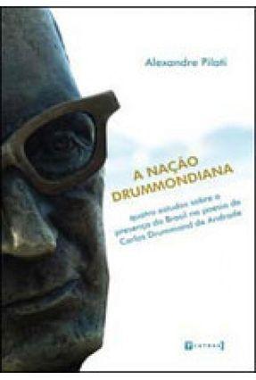 A Nação Drummondiana - Pilati,Alexandre pdf epub