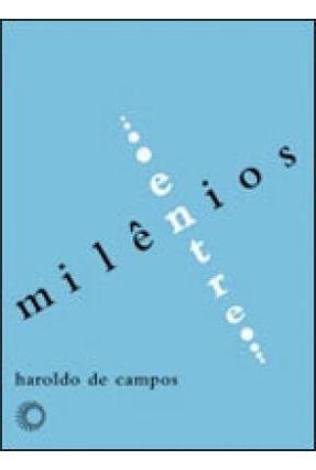 Entremilênios - Col. Signos 48 - De Campos,Haroldo pdf epub