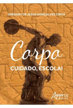 Corpo - Cuidado, Escola! - Cinto,Gregory De Jesus Gonçalves   Nisrs.org