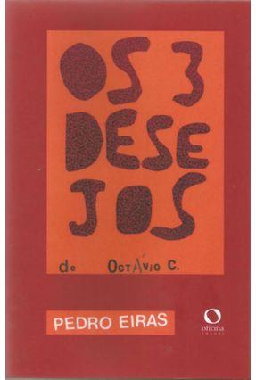 Os 3 Desejos de Octávio C. - Eiras,Pedro   Hoshan.org