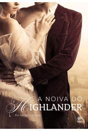 A Noiva do Highlander - Sinclair,Michele   Tagrny.org