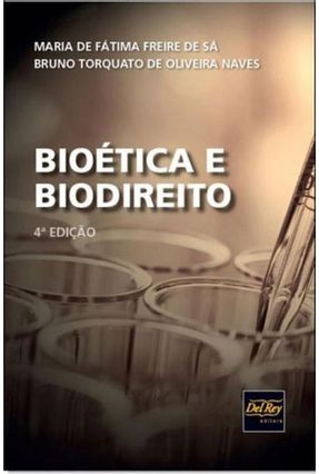 Bioética e Biodireito - 4ª  Ed. 2018 - Sá,Maria De Fátima Freire De | Hoshan.org