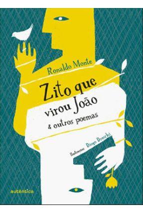 Zito Que Virou João & Outros Poemas - Monte,Ronaldo pdf epub