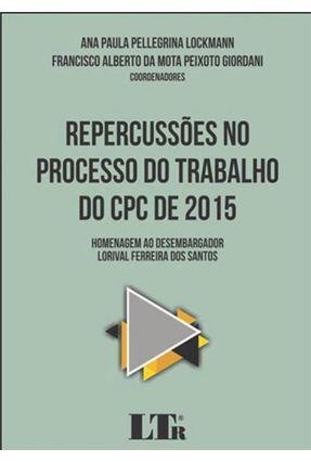 Repercussões No Processo Do Trabalho Do CPC De 2015 - Lockamann,Ana Paula Pellegrina | Hoshan.org