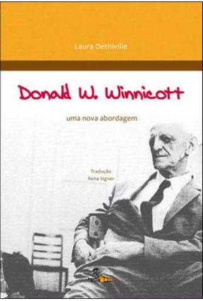Donald W. Wiinnicott -  Uma Nova Abordagem - Dethivill,Laura pdf epub