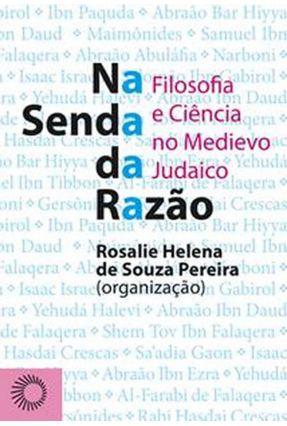 Na Senda da Razão - Pereira,Rosalie Helena de Souza   Nisrs.org
