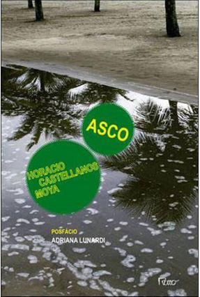 Asco - Moya,Horacio Castellanos | Tagrny.org