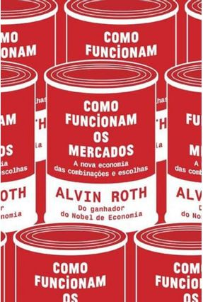 Como Funcionam Os Mercados - Alvin Roth pdf epub