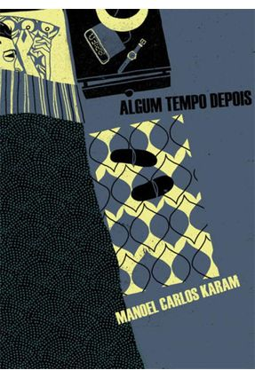 Algum Tempo Depois - Karam,Manoel Carlos | Hoshan.org