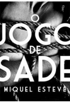 O Jogo de Sade - MIQUEL ESTEVE | Hoshan.org
