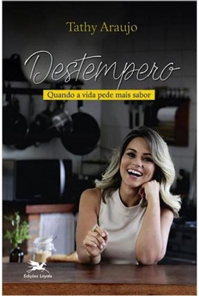 Destempero - Quando A Vida Pede Mais Sabor - Araujo,Tathy | Tagrny.org