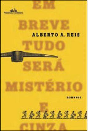 Em Breve Tudo Será Mistério e Cinza - Reis,Alberto A.   Hoshan.org