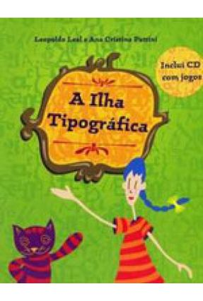 A Ilha Tipográfica - Acompanha CD - Leal,Leopoldo pdf epub