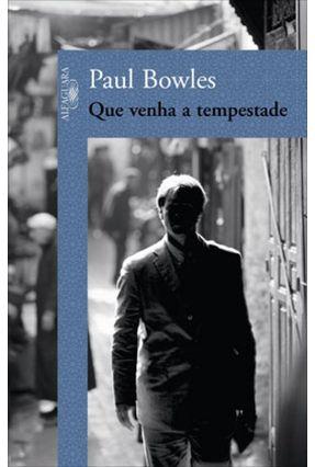 Que Venha a Tempestade - Bowles,Paul | Tagrny.org
