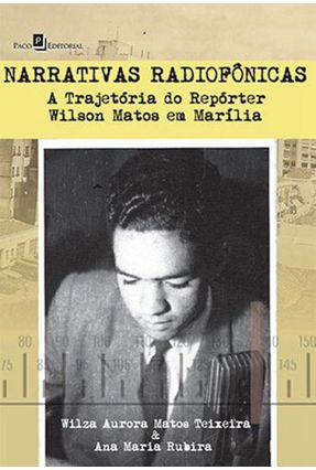 Narrativas Radiofônicas - Wilza Aurora Matos Teixeira Ana Maria Rubira | Nisrs.org