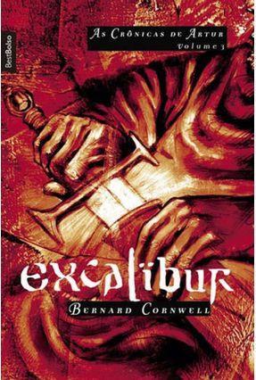 Excalibur - As Crônicas De Artur - Vol. 3 - Cornwell,Bernard | Hoshan.org