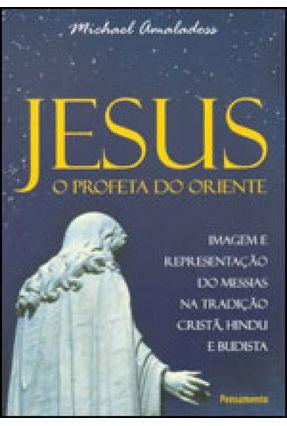 Jesus o Profeta do Oriente - Amaladoss,Michael | Nisrs.org