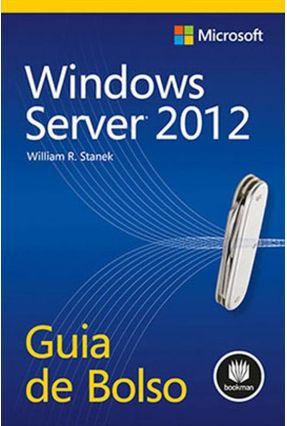 Windows Server 2012 - Guia de Bolso - Stanek,William R. | Tagrny.org