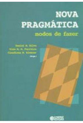 Nova Pragmática - Modos de Fazer - Silva,Daniel N. Dina M. M. Ferreira Alencar,Claudiana N. pdf epub