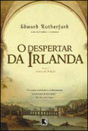 o Despertar da Irlanda - a Saga de Dublin - Vol. 2 - Rutherfurd,Edward   Hoshan.org