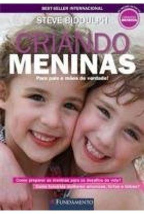 Edição antiga - Criando Meninas - Para Pai e Mães de Verdade! - Biddulph,Steve pdf epub