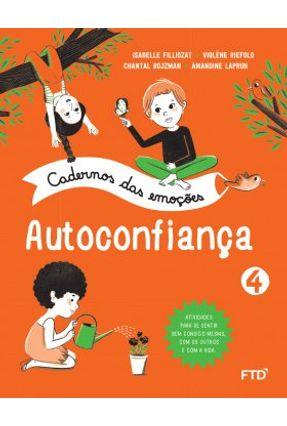 Coleção Cadernos Das Emoções: Autoconfiança - Filliozat,Isabelle Riefolo,Violène Rojzman,Chantal | Tagrny.org
