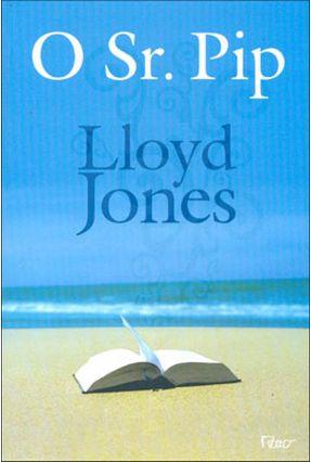 O Sr. Pip - Jones,Lloyd Jones,Lloyd   Tagrny.org