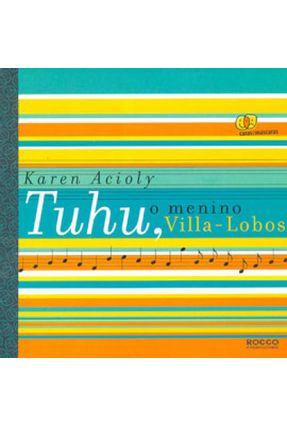 Tuhu, O Menino Villa-Lobos - Caras e Máscaras - Acioly,Karen pdf epub