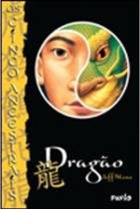 Dragão Os Cinco Ancestrais - Vol. 7 - Stone,Jeff | Hoshan.org