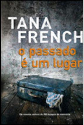 O Passado É Um Lugar - French,Tana pdf epub