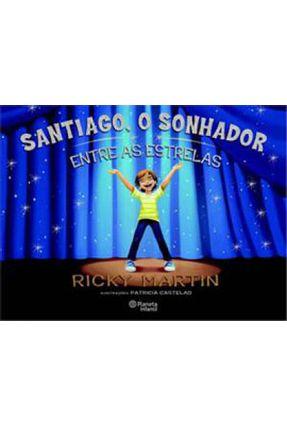 Santiago, o Sonhador - Entre As Estrelas - Ricky Martin | Nisrs.org