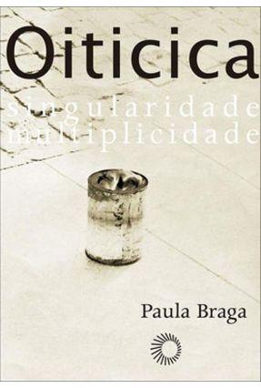 Hélio Oiticica - Singularidade, Multiplicidade - Col. Perspectivas - Braga,Paula | Hoshan.org