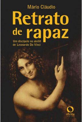 Retrato de Rapaz - Um Discipulo No Atelie de Leonardo da Vinci - Claudio,Mario | Tagrny.org