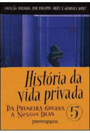 História da Vida Privada - Vol. 5 - Ed. De Bolso - Vincent,Gerard   Hoshan.org