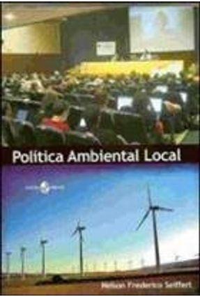 Política Ambiental Local - Seiffert,Nelson Frederico   Tagrny.org