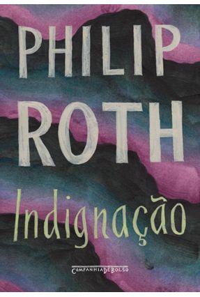 Indignação - Roth,Philip | Hoshan.org