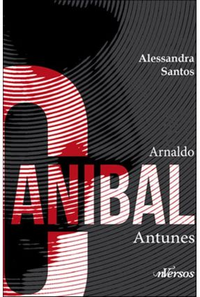 Arnaldo Canibal Antunes - Santos,Alessandra pdf epub