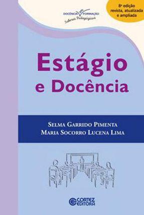 Estágio E Docência - Selma Garrido Pimenta Maria Socorro Lucena Lima pdf epub