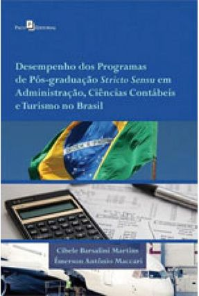 Desempenho Dos Programas de Pós-Graduação Stricto Sensu Em Administração, Ciências Contábeis e Turismo No Brasil - Cibele Barsalini Martins   Tagrny.org