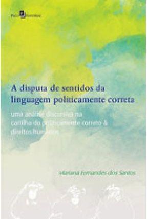 A Disputa de Sentidos da Linguagem Politicamente Correta - Mariana Fernandes Dos Santos   Tagrny.org