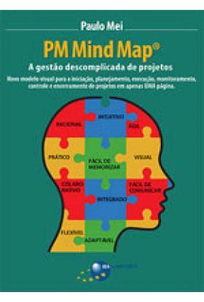 Pm Mind Map - A Gestão Descomplicada de Projetos - Mei,Paulo   Hoshan.org